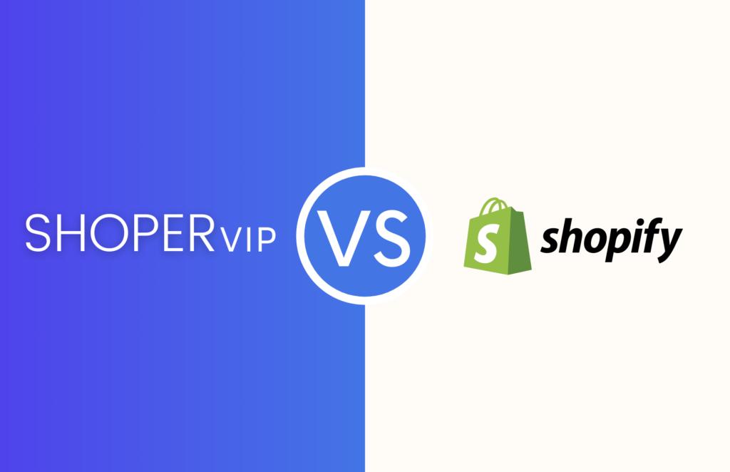 ShoperVIP vs Shopify